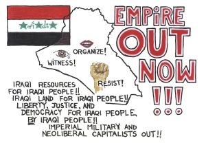 ANARCHIST ART - ( EMPIRE OUT OF IRAQ NOW - SOLIDARITY ANTI- WAR POSTER) -SHARE - USE - DIY - HiRe
