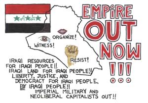 ANARCHIST ART - ( EMPIRE OUT OF IRAQ NOW - SOLIDARITY ANTI- WAR POSTER) -SHARE - USE - DIY - LowR
