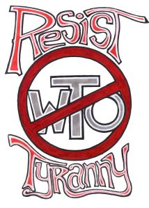 ANARCHIST ART - (RESIST TYRANNY ANTI- WTO) POSTER -SHARE - USE - DIY - LowRes
