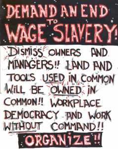 ANARCHIST - LEVELER-ART- (FOR AN END TO WAGE SLAVERY! - EXPROPRIATION - WORKERS OF THE WORLD UNIT